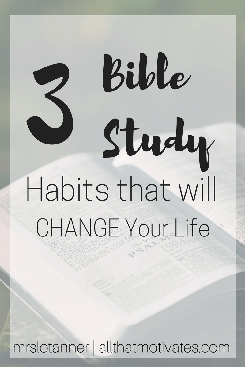 3 Bible Study Habits That Will Change Your Life_Pinterest Image