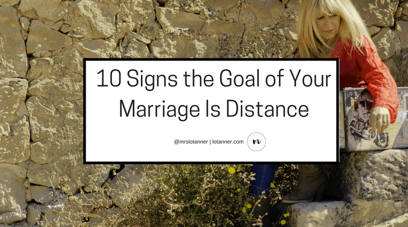 10 behaviors that may be creating distance and disconnect in your marriage and what to do once the disconnect is found. http://www.lotanner.com/goal-marriage-distance @mrslotanner