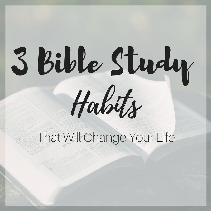 3 Bible Study Habits that Will Change Your Life_Featured Image