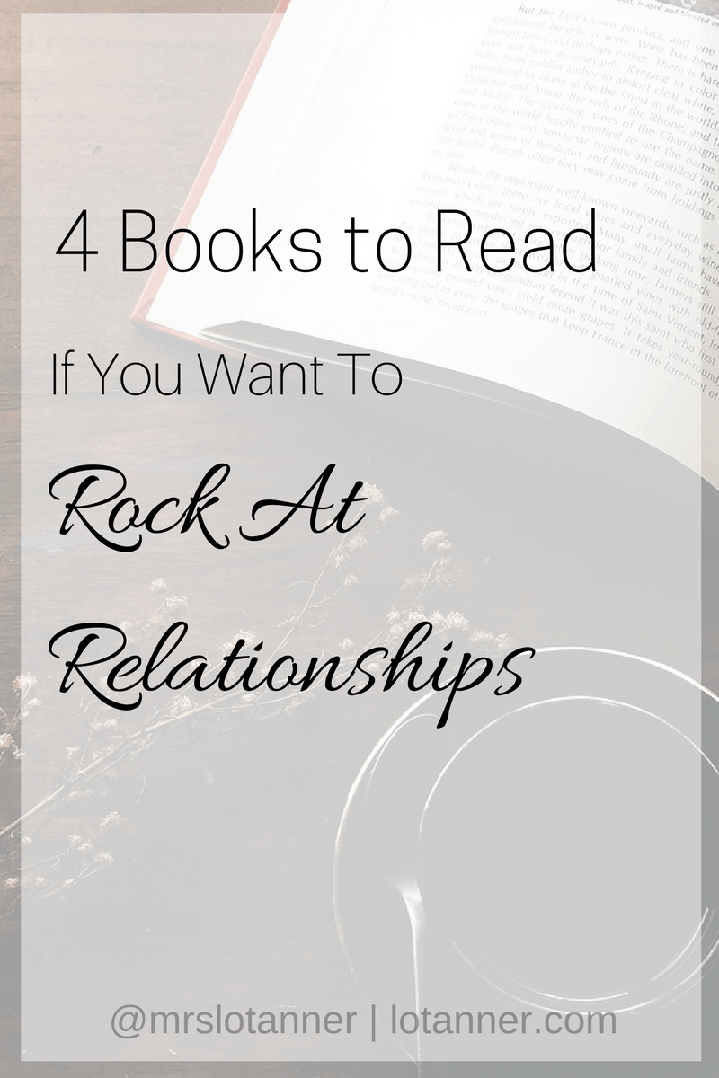 4 Books To Read If You Want To Rock At Relationships @mrslotanner
