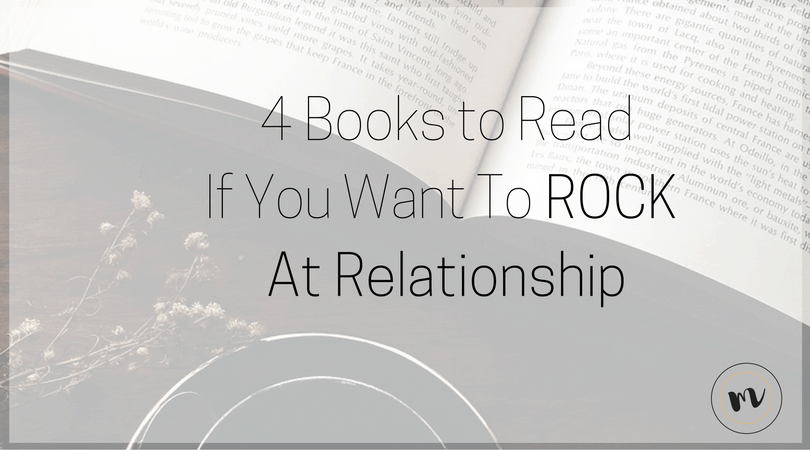 4 Books To Read If Your Want to ROCK At Relationships @mrslotanner