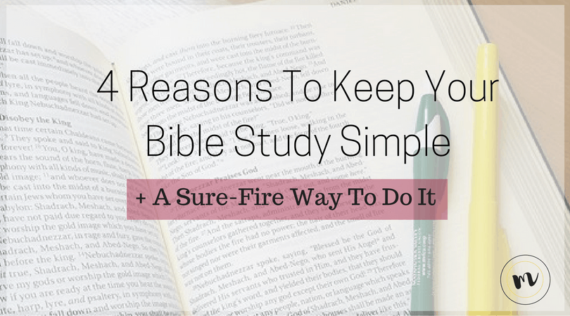 4 Reasons To Keep Your Bible Study Simple @mrslotanner