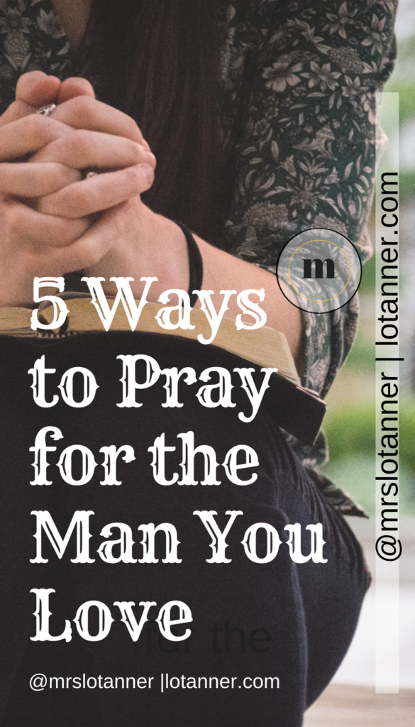 Learn 5 ways to pray for your husband and best support him in his relationship with God, his family, work, friendships, and more. http://lotanner.com/5-ways-to-pray-for-your-husband/ @mrslotanner