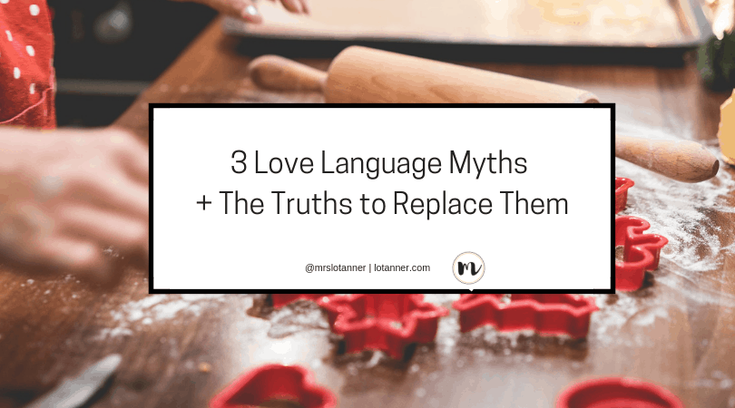 3 Love Language Myths you've probably fallen for and the not so obvious truths you should replace them with. Based on the 5 Love Languages by Gary Chapman. http://www.lotanner.com/3-love-languages-myths @mrslotanner