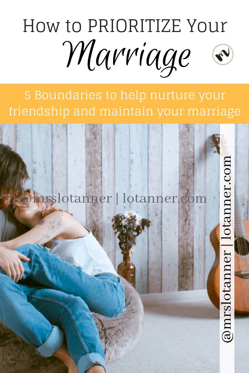 5 Boundaries to help you prioriitize your marriage relationship http://www.lotanner.com/make-marriage-best @mrslotanner