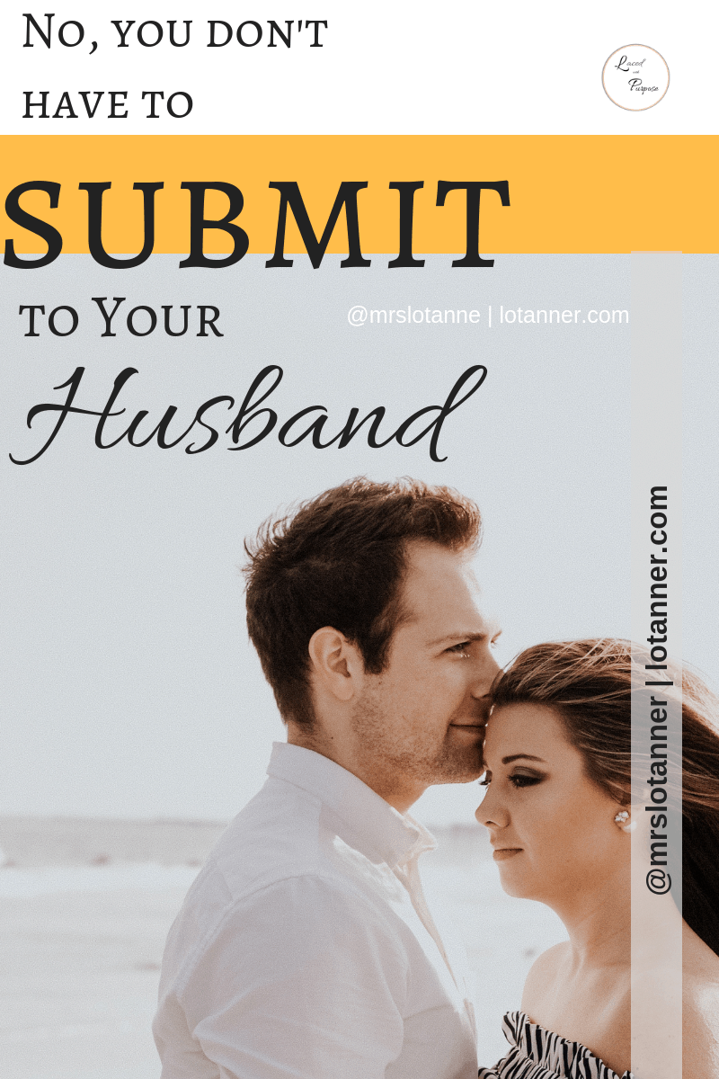 When God says it's ok NOT to submit to your husband. @mrslotanner http://www.lotanner.com/submit-to-your-husband