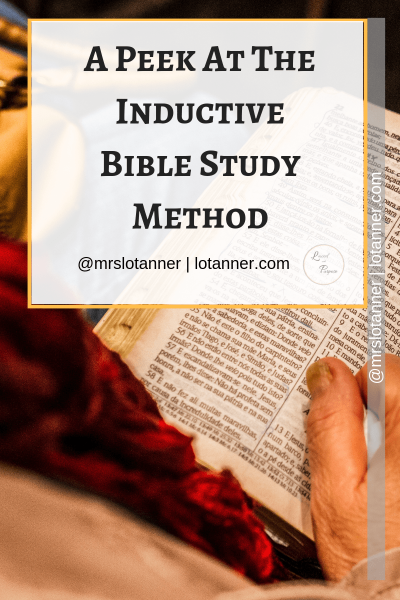 How the Inductive Bible Study Method works and why you should use it. http://www.lotanner.com/bible-study-questions @mrslotanner #lacedwithpurpose