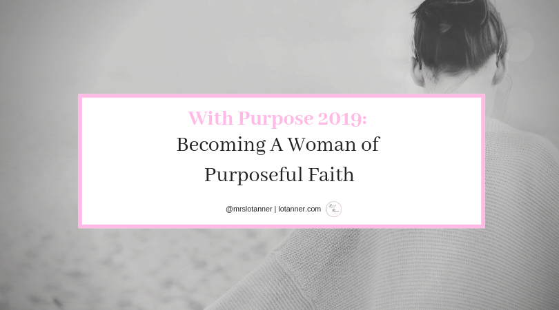 Discovering what it means to be a woman of purposeful faith + 3 tips to help you cultivate purposeful faith. http://www.lotanner.com/with-purpose-woman-of-purposeful-faith @mrslotanenr #lacedwithpurpose