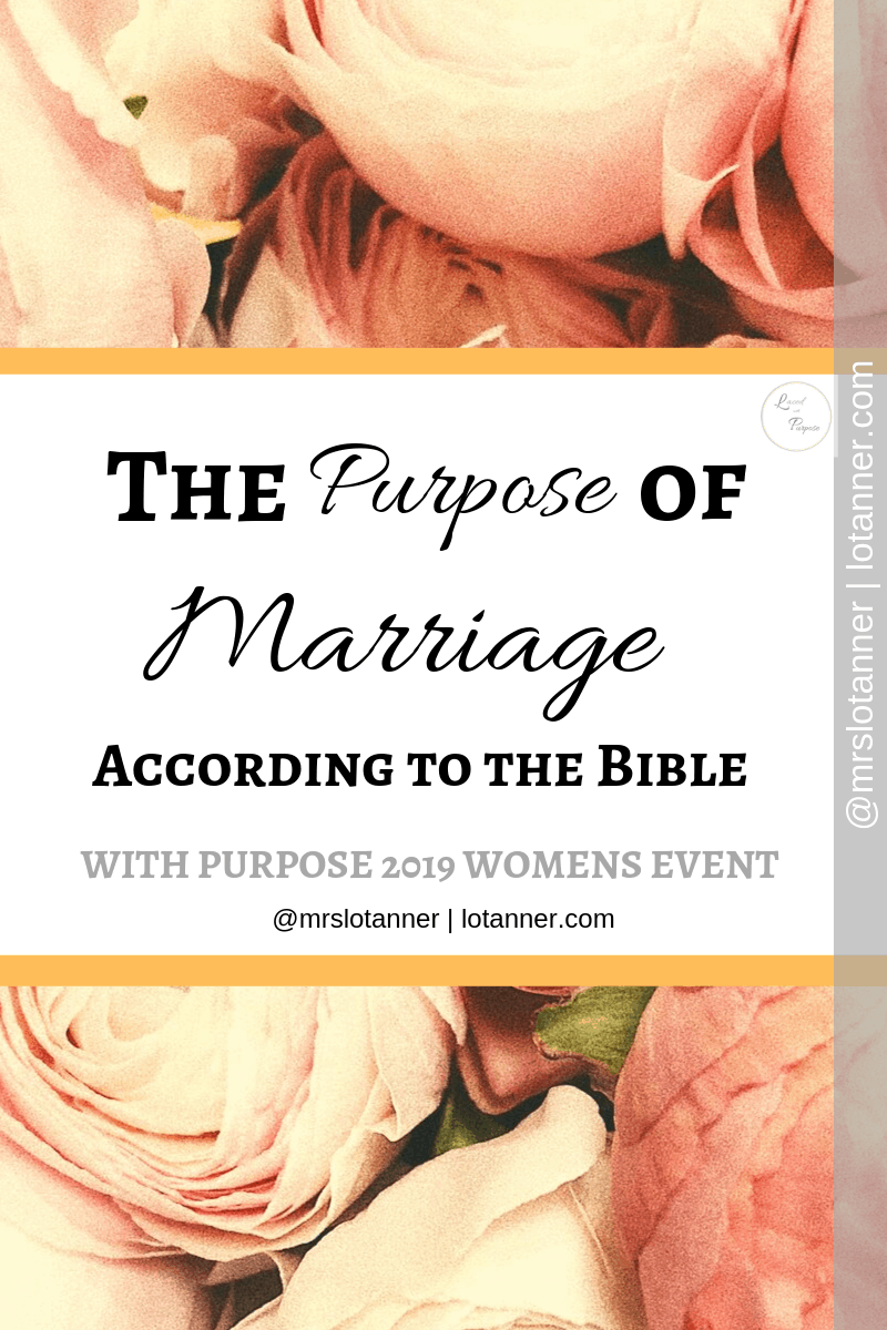 Using the Bible to discover Gods purpose for marriage. http://www.lotanner.com/with-purpose-biblical-purpose-of-marriage @mrslotanner #lacedwithpurpose