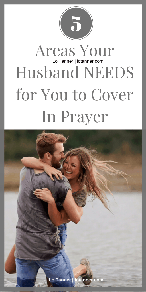 5 Key areas of a husband's life that wives should intercede for. http://www.lotanner.com/5-ways-to-pray-for-your-husband @mrslotanner #lacedwithpurpose
