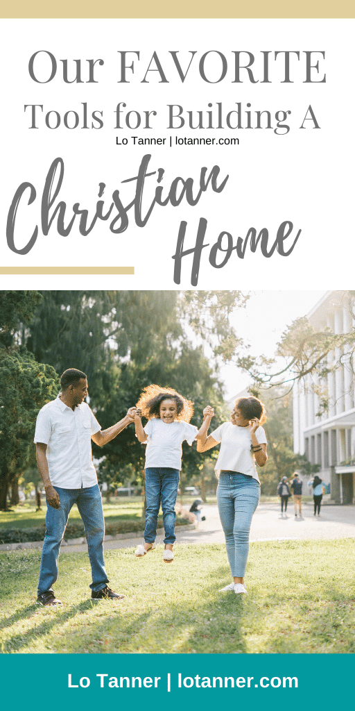 Our Favorite Tools for Building A Christian Home @mrslotanner #lacedwithpurpose http://www.lotanner.com/with-purpose-resources
