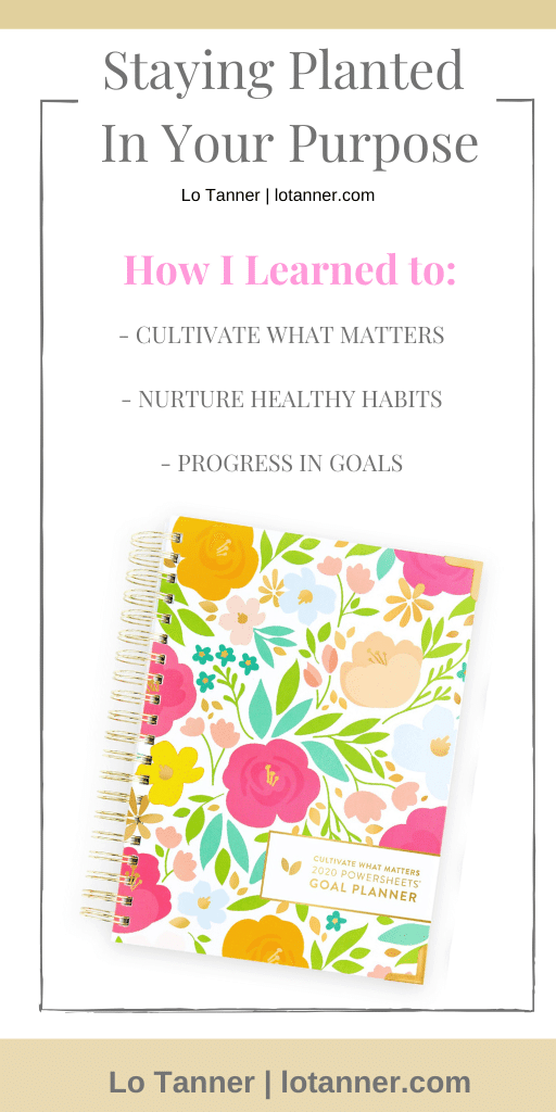 Tips and tools to help you stay planted in your purpose. #powersheets http://www.lotanner.com/with-purpose-productivity-tool @mrslotanner #lacedwithpurpose